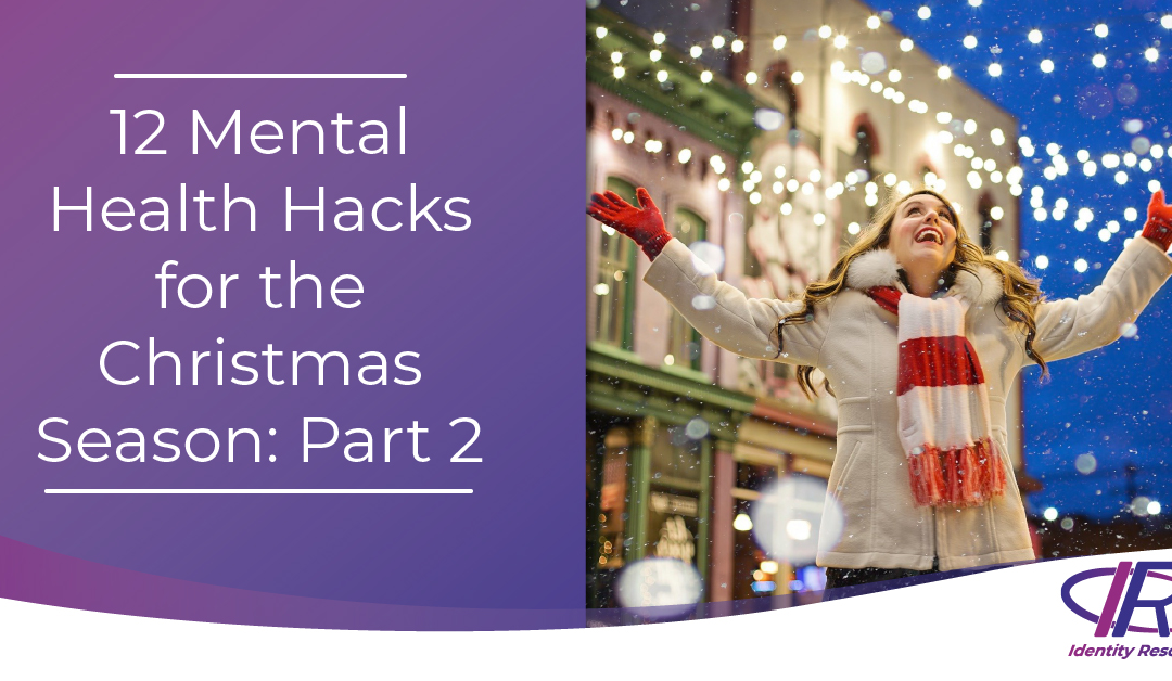 12 Mental Health Hacks for the Christmas Season: Part 2
